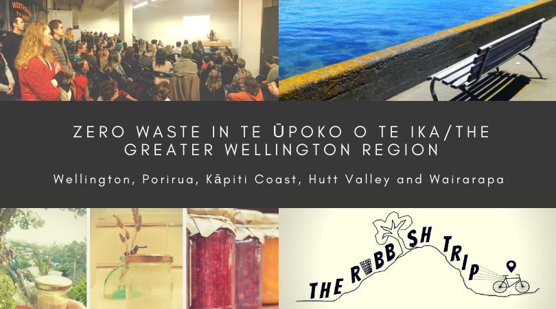 Zero Waste in the Greater Wellington Region (including Wellington, Porirua, Kāpiti, Hutt Valley and Wairarapa)