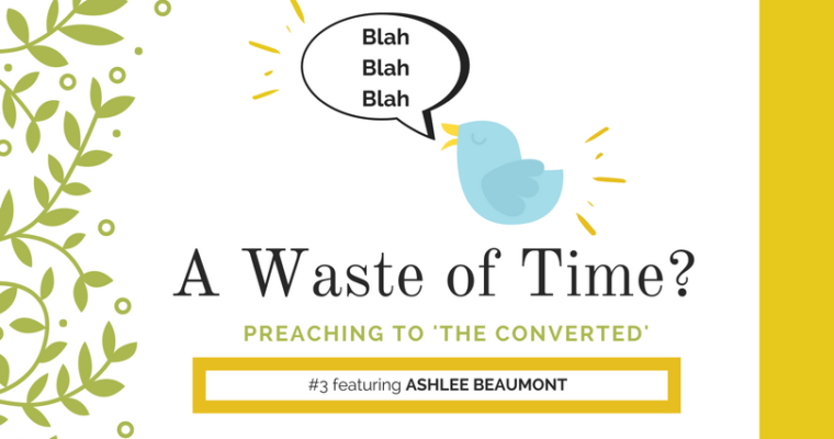 "Preaching to ""the Converted"" # 3: Ashlee Beaumont"