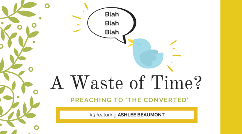 """Preaching to """"the Converted"""" # 3: Ashlee Beaumont"""