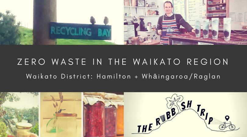 Zero Waste in Hamilton City and the Waikato District (including Whāingaroa/Raglan)