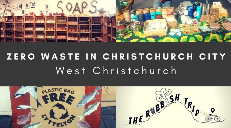 Zero Waste in West Christchurch – The Rubbish Trip