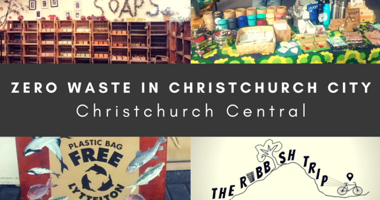 Zero Waste in Christchurch Central