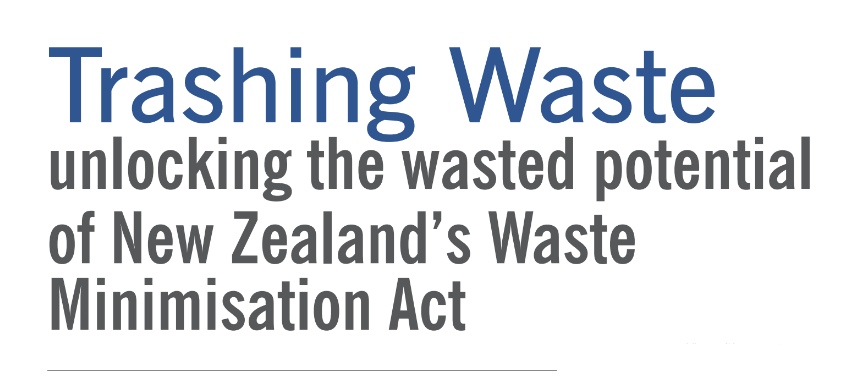 Trashing Waste: an article in the New Zealand Journal, Policy Quarterly