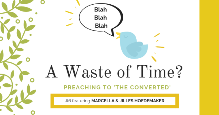 "Preaching to ""the Converted"" #6: Marcella and Jilles Hoedemaker"