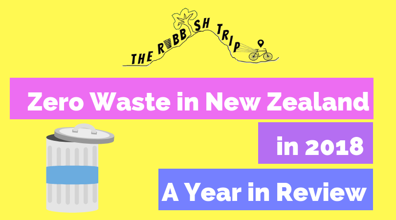 Zero Waste in New Zealand in 2018: A Year in Review