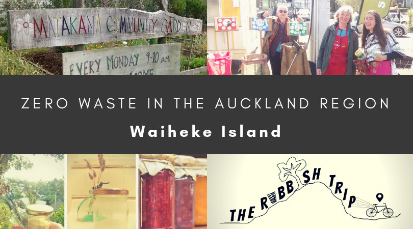 Zero Waste on Waiheke Island – The Rubbish Trip