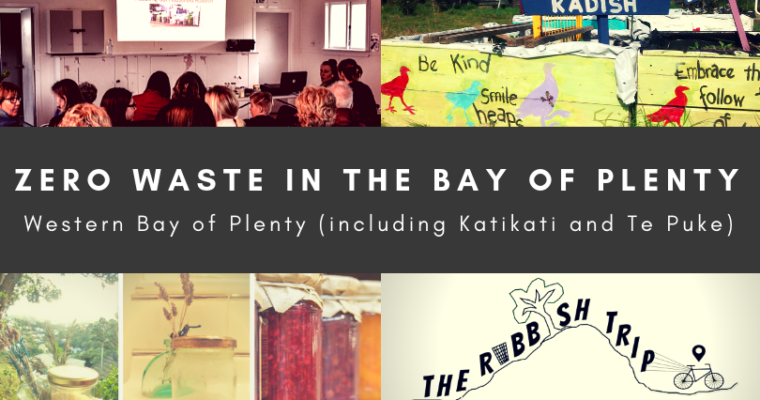 Zero Waste in the Western Bay of Plenty District (including Katikati and Te Puke)