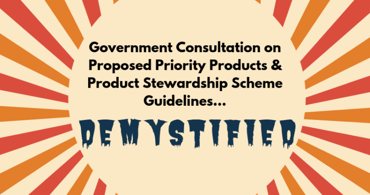 Demystifying the Govt consultation on Proposed Priority Products and Product Stewardship Scheme Guidelines