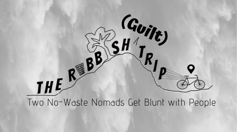 The Rubbish Guilt-Trip: Two No-Waste Nomads Get Blunt with People