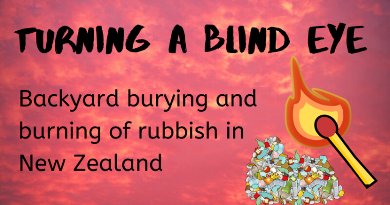 Turning a Blind Eye: Backyard burying and burning of rubbish in New Zealand