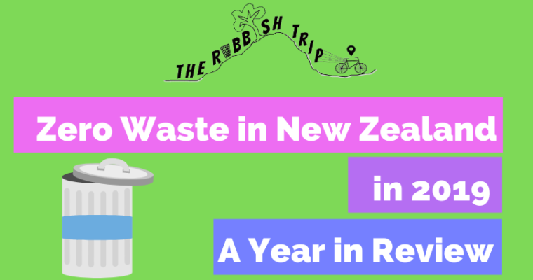 Zero Waste in New Zealand in 2019: A Year in Review
