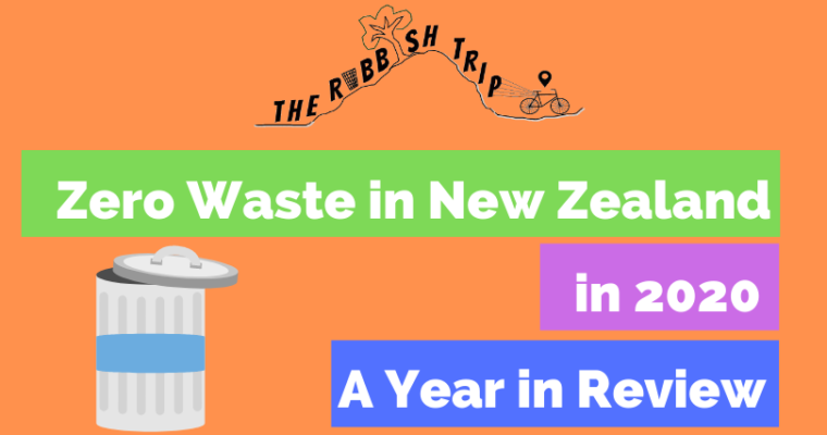ZERO WASTE IN NEW ZEALAND IN 2020: A YEAR IN REVIEW