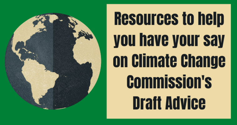 Resources to help you have your say on Climate Change Commission's Draft Advice